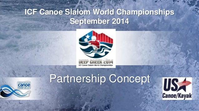 ICF Canoe Slalom World Championships September 2014  Partnership Concept