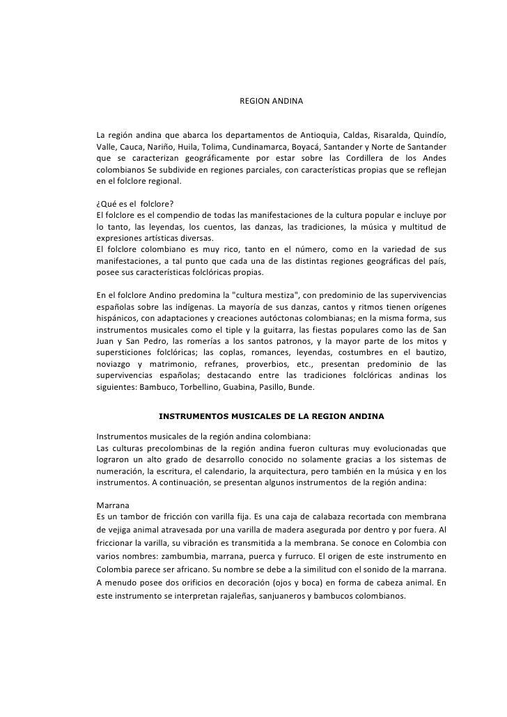 REGION ANDINA<br />La región andina que abarca los departamentos de Antioquia, Caldas, Risaralda, Quindío, Valle, Cauca, N...