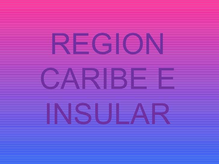 REGION CARIBE E INSULAR