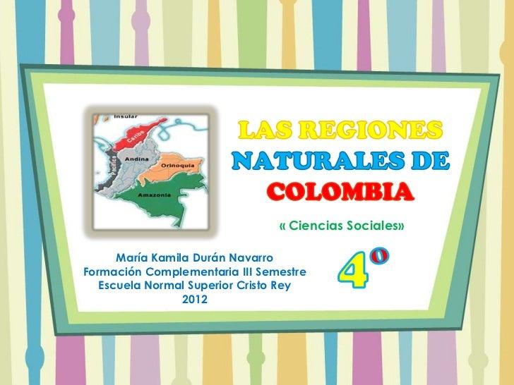 « Ciencias Sociales»      María Kamila Durán NavarroFormación Complementaria III Semestre   Escuela Normal Superior Cristo...