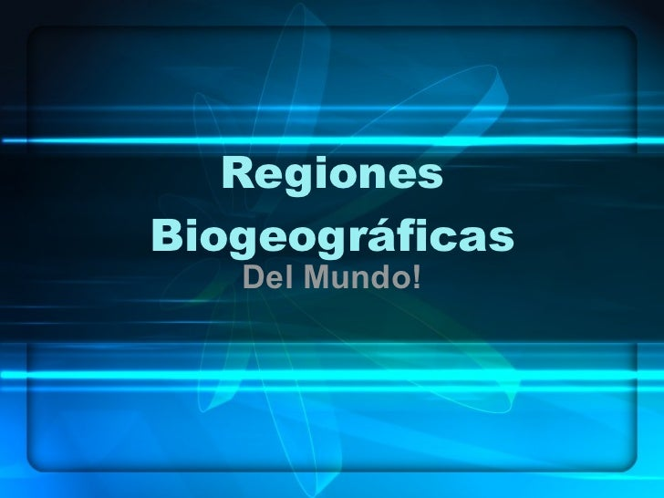 Regiones Biogeográficas Del Mundo!