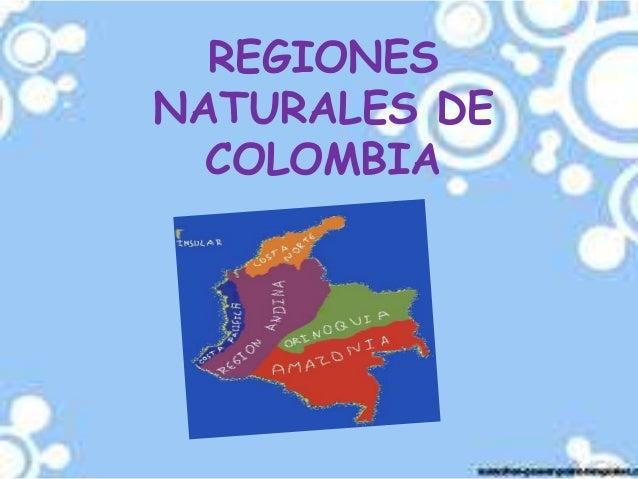 REGIONESNATURALES DE  COLOMBIA