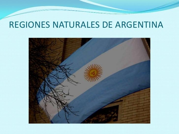 REGIONES NATURALES DE ARGENTINA<br />