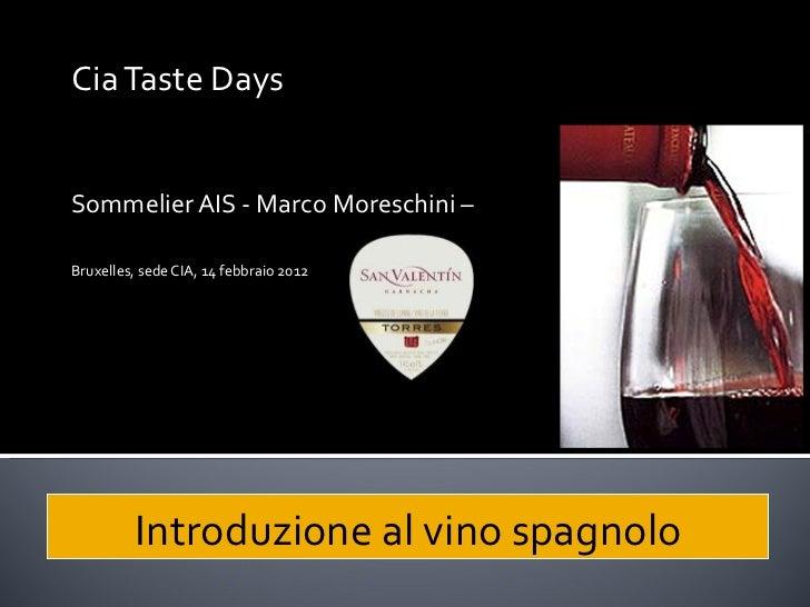 Cia Taste Days Sommelier AIS - Marco Moreschini – Bruxelles, sede CIA, 14 febbraio 2012 Introduzione al vino spagnolo