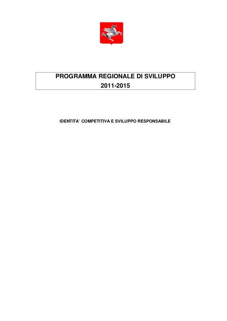 PROGRAMMA REGIONALE DI SVILUPPO                 2011-2015 IDENTITA' COMPETITIVA E SVILUPPO RESPONSABILE
