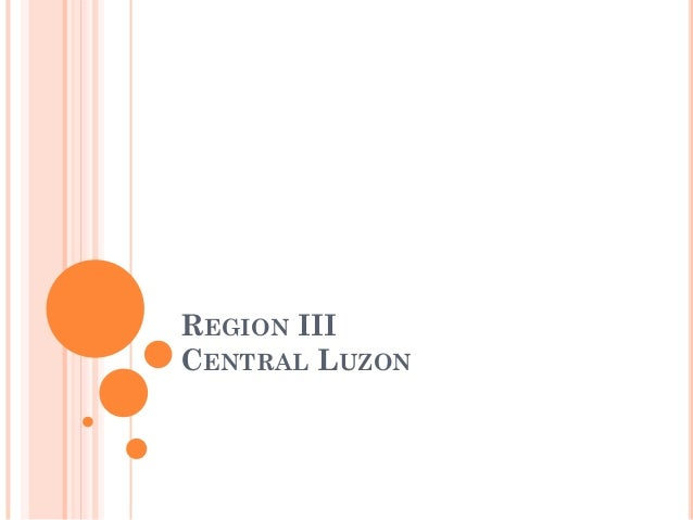 REGION III CENTRAL LUZON