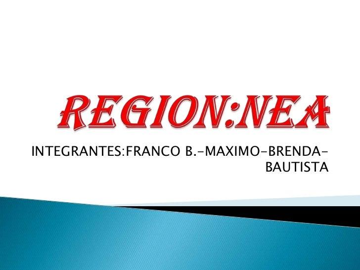 INTEGRANTES:FRANCO B.-MAXIMO-BRENDA-                             BAUTISTA