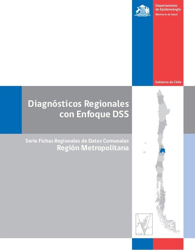 Diagnósticos Regionales con Enfoque DSS Serie Fichas Regionales de Datos Comunales  Región Metropolitana