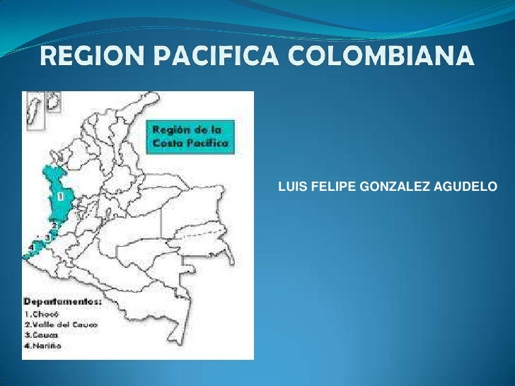 REGION PACIFICA COLOMBIANA<br />LUIS FELIPE GONZALEZ AGUDELO<br />