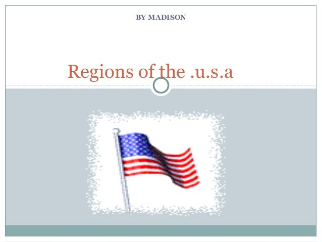BY MADISON Regions of the .u.s.a