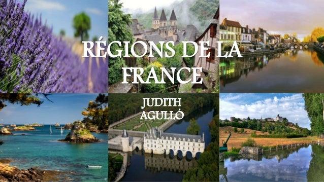 RÉGIONS DE LA FRANCE JUDITH AGULLÓ