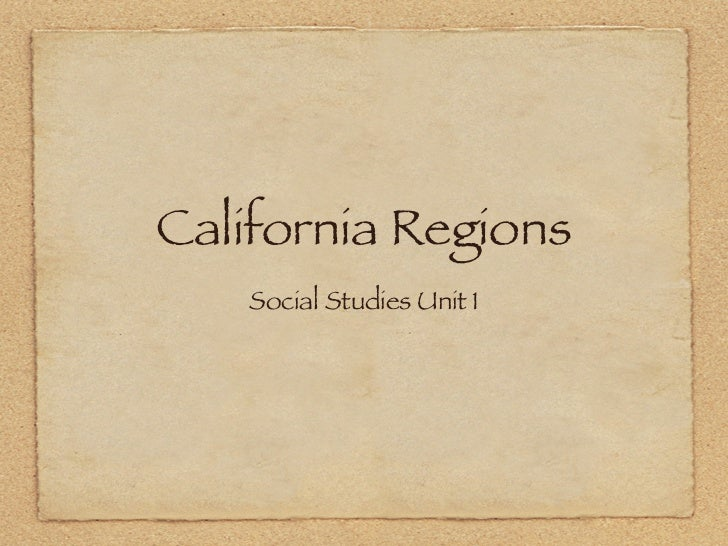 California Regions    Social Studies Unit 1