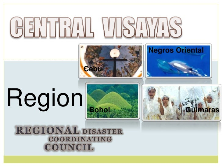 Negros Oriental        Cebu    Region VII        Bohol            Guimaras