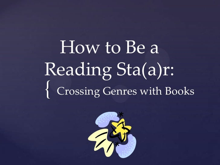 How to Be aReading Sta(a)r:{ Crossing Genres with Books
