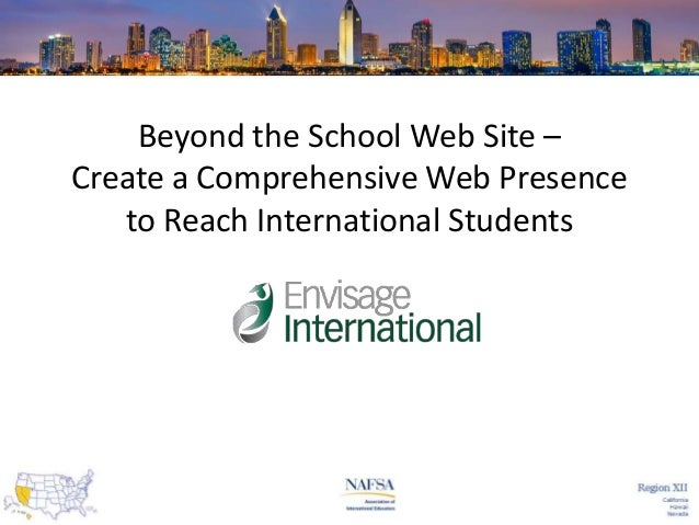 Beyond the School Web Site – Create a Comprehensive Web Presence to Reach International Students