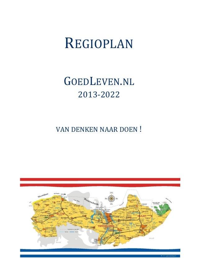 REGIOPLAN GOEDLEVEN.NL     2013-2022VAN DENKEN NAAR DOEN !