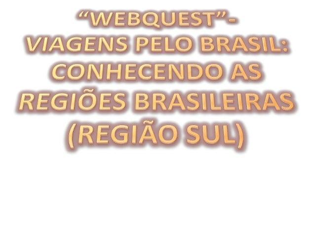 INTRODUÇÃO Era uma vez um país chamado Brasil; este lindo lugar apresentava as mais variadas paisagens com diferentes tipo...