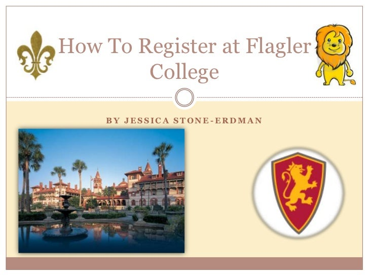 By Jessica stone-Erdman<br />How To Register at Flagler College<br />