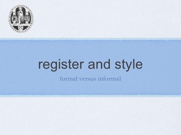 register and style   formal versus informal