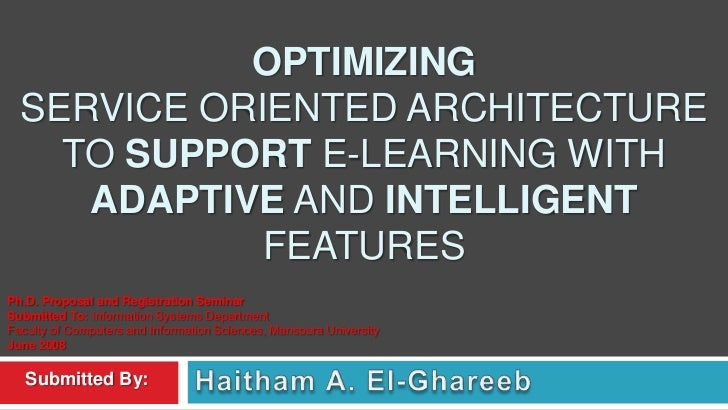 OPTIMIZING  SERVICE ORIENTED ARCHITECTURE    TO SUPPORT E-LEARNING WITH     ADAPTIVE AND INTELLIGENT             FEATURESP...