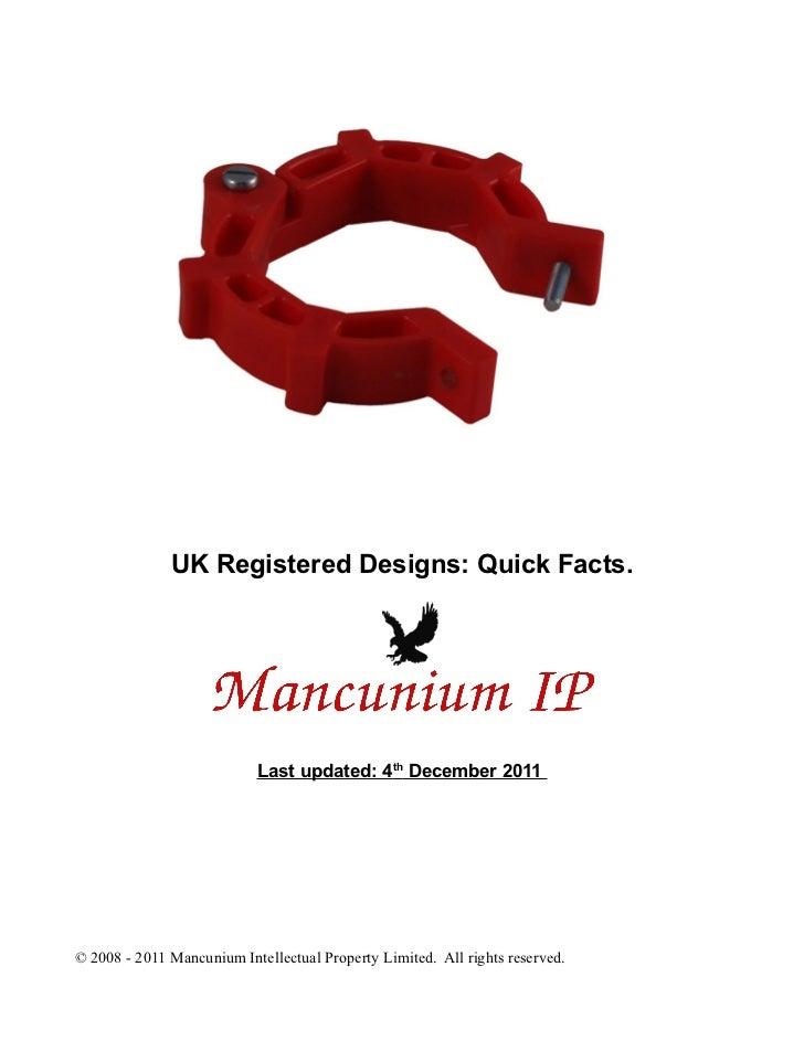 UK Registered Designs: Quick Facts.                           Last updated: 4th December 2011© 2008 - 2011 Mancunium Intel...