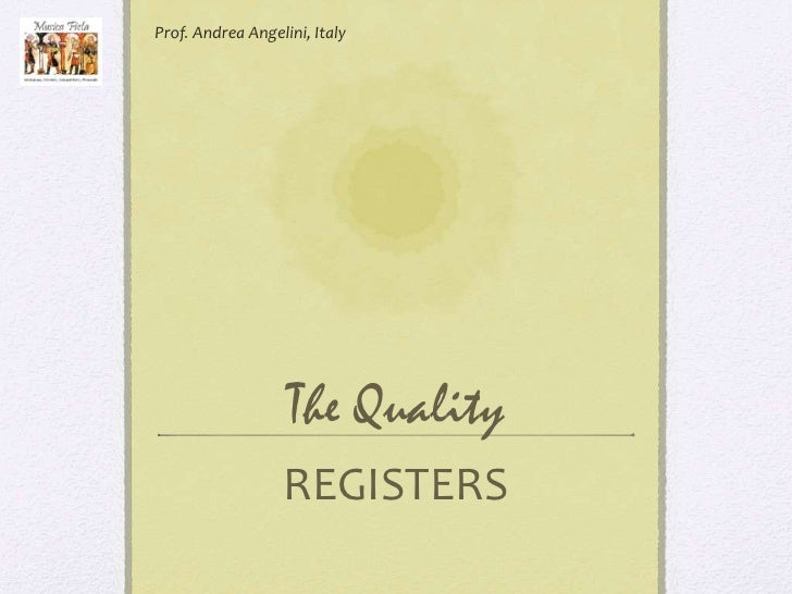 Prof. Andrea Angelini, Italy                   The Quality                  REGISTERS