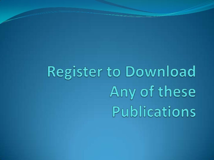 Register to DownloadAny of these Publications<br />