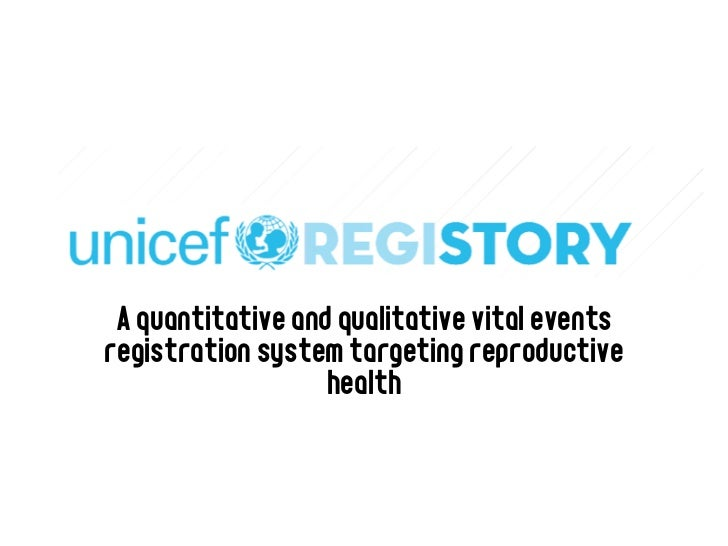 A quantitative and qualitative vital eventsregistration system targeting reproductive                   health