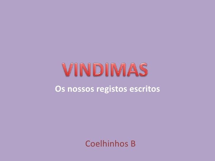 Os nossos registos escritos<br />VINDIMAS<br />Coelhinhos B<br />