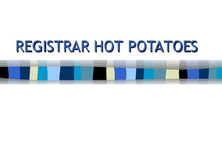 Registrar Hot Potatoes