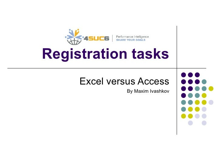 Registration tasks Excel versus Access By Maxim Ivashkov