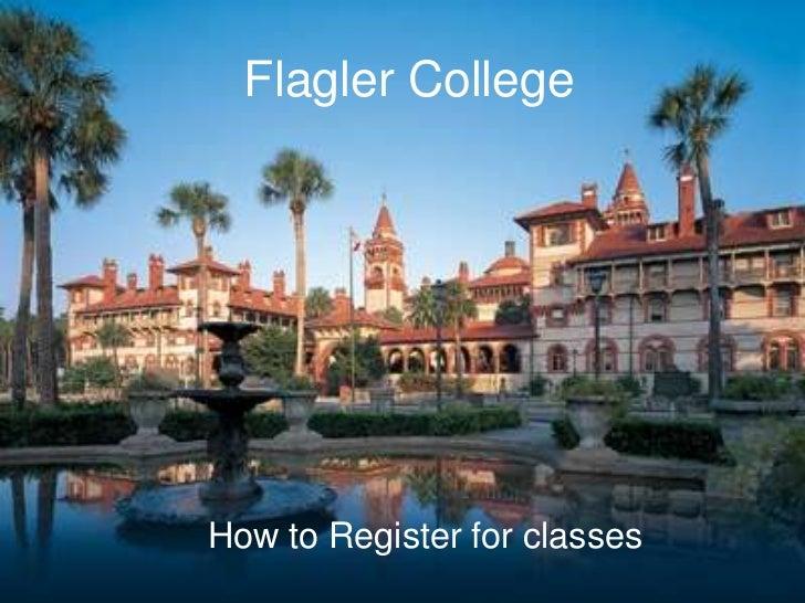 Flagler College <br />How to Register for classes<br />