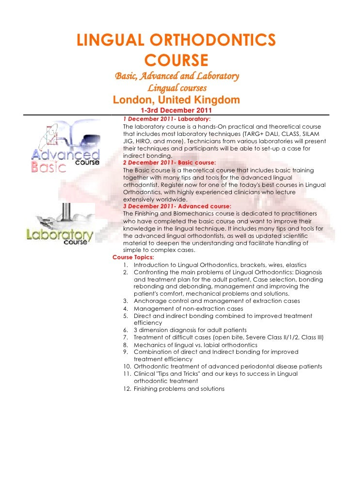 LINGUAL ORTHODONTICS       COURSE   Basic, Advanced and Laboratory           Lingual courses   London, United Kingdom     ...