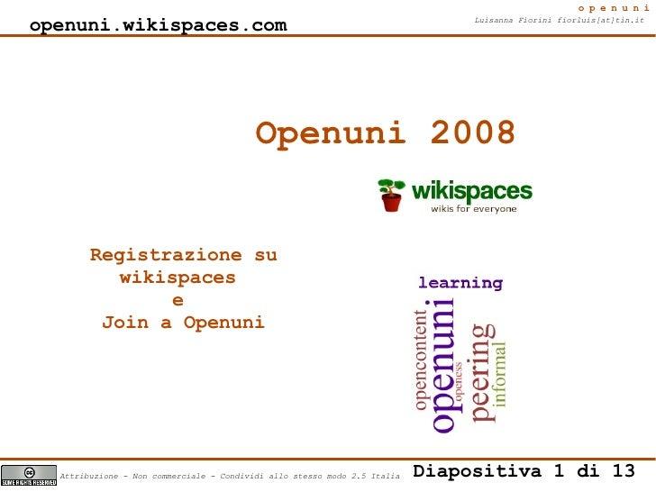 openuni Luisanna Fiorini fiorluis[at]tin.it  Diapositiva 1 di 13 Attribuzione - Non commerciale - Condividi allo stesso mo...