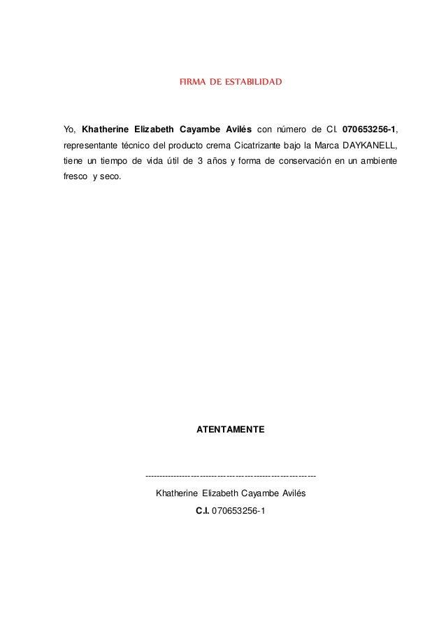 FIRMA DE ESTABILIDAD Yo, Khatherine Elizabeth Cayambe Avilés con número de CI. 070653256-1, representante técnico del prod...