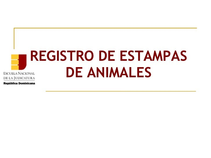 REGISTRO DE ESTAMPAS     DE ANIMALES