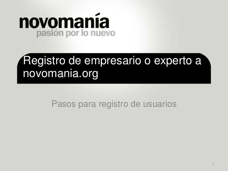 Registro de empresario o experto a novomania.org<br />Pasos para registro de usuarios<br />1<br />