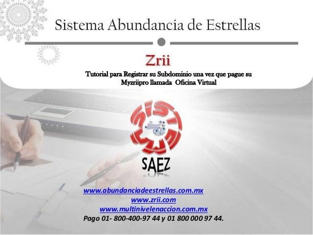 Tutorial para Registrar su Subdominio una vez que pague su Myzriipro llamada Oficina Virtual  www.abundanciadeestrellas.co...