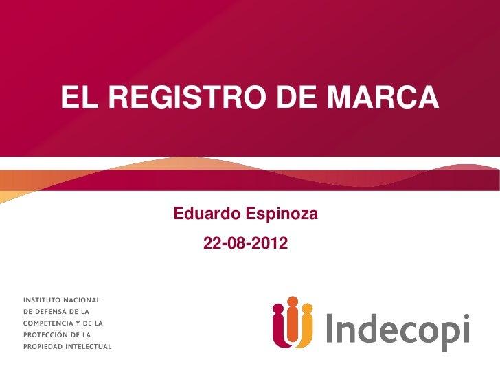 EL REGISTRO DE MARCA     Eduardo Espinoza        22-08-2012