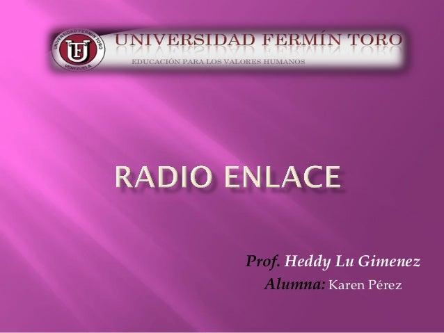 Prof. Heddy Lu GimenezAlumna: Karen Pérez
