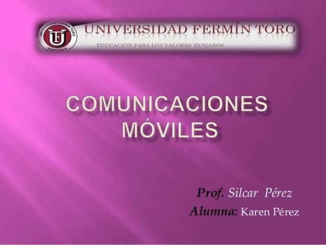 Prof. Silcar PérezAlumna: Karen Pérez