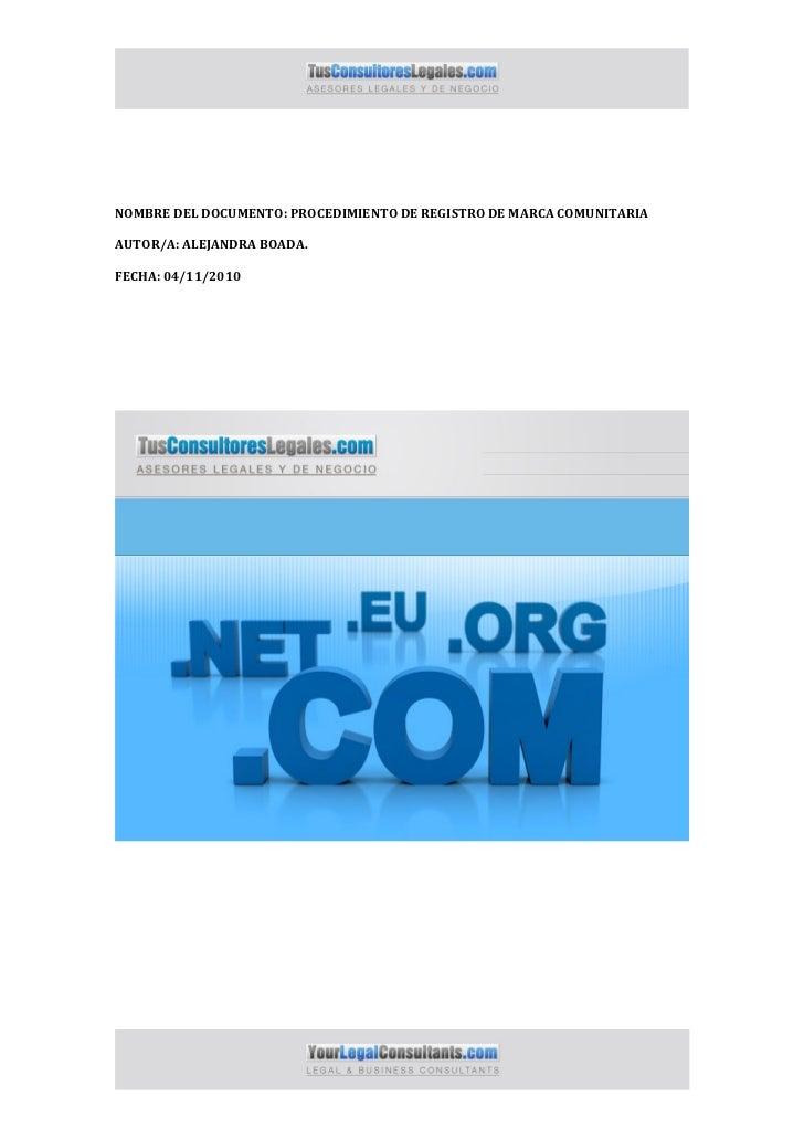 NOMBRE DEL DOCUMENTO: PROCEDIMIENTO DE REGISTRO DE MARCA COMUNITARIAAUTOR/A: ALEJANDRA BOADA.FECHA: 04/11/2010