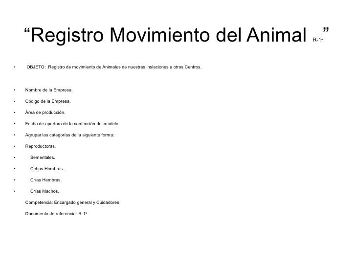 """Registro Movimiento del Animal ""                                                     R-1º●   OBJETO: Registro de movimien..."