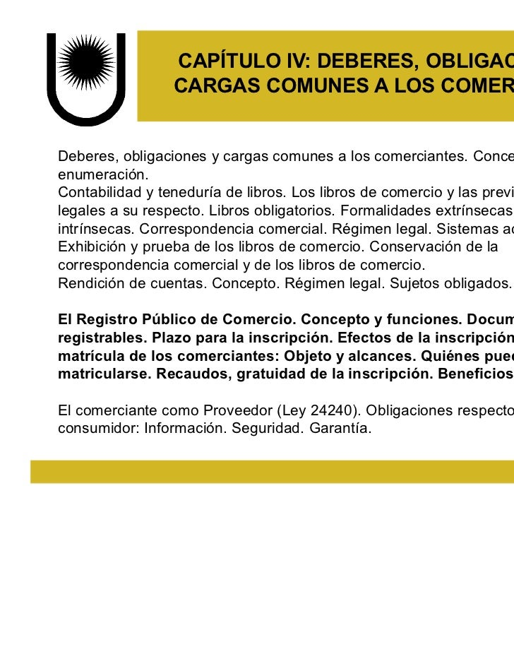 CAPÍTULO IV: DEBERES, OBLIGACIONES Y                 CARGAS COMUNES A LOS COMERCIANTESDeberes, obligaciones y cargas comun...