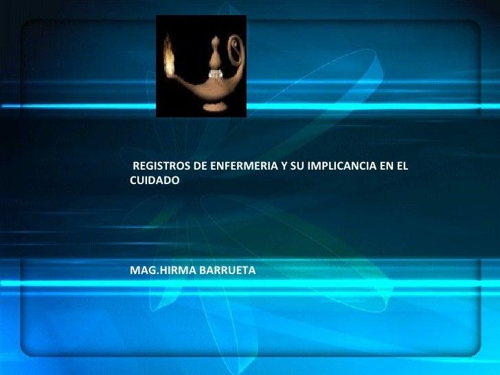 ENFERMERÍA.- ES UN ARTE, UNA CIENCIA Y UNA DISCIPLINA, DENTRO DE SUS  COMPONENTES:  HABILIDADES, CONOCIMIENTOS SISTEMATIZA...