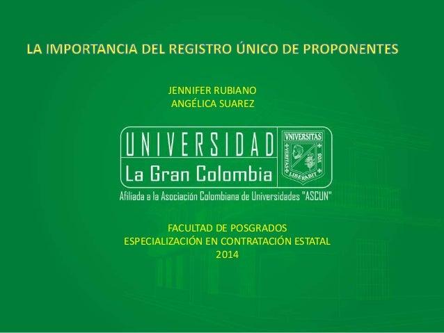JENNIFER RUBIANO  ANGÉLICA SUAREZ  FACULTAD DE POSGRADOS  ESPECIALIZACIÓN EN CONTRATACIÓN ESTATAL  2014