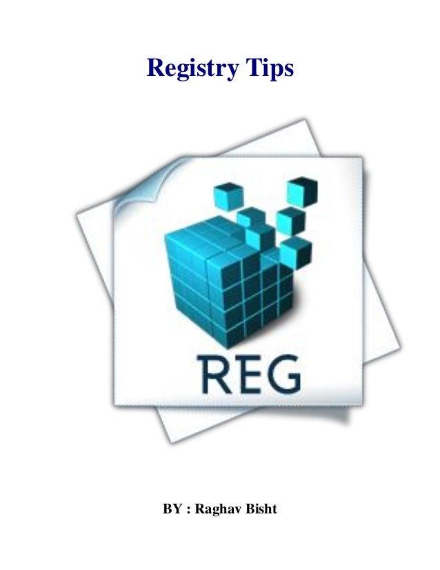 Registry Tips BY : Raghav Bisht