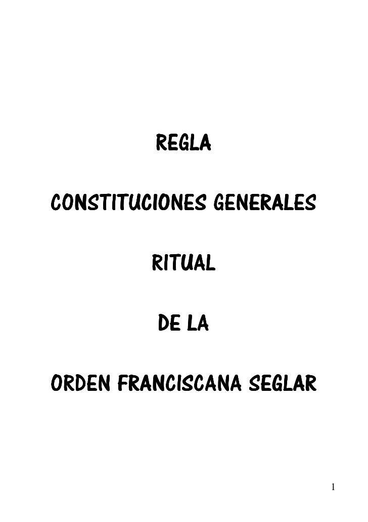REGLACONSTITUCIONES GENERALES         RITUAL         DE LAORDEN FRANCISCANA SEGLAR                           1