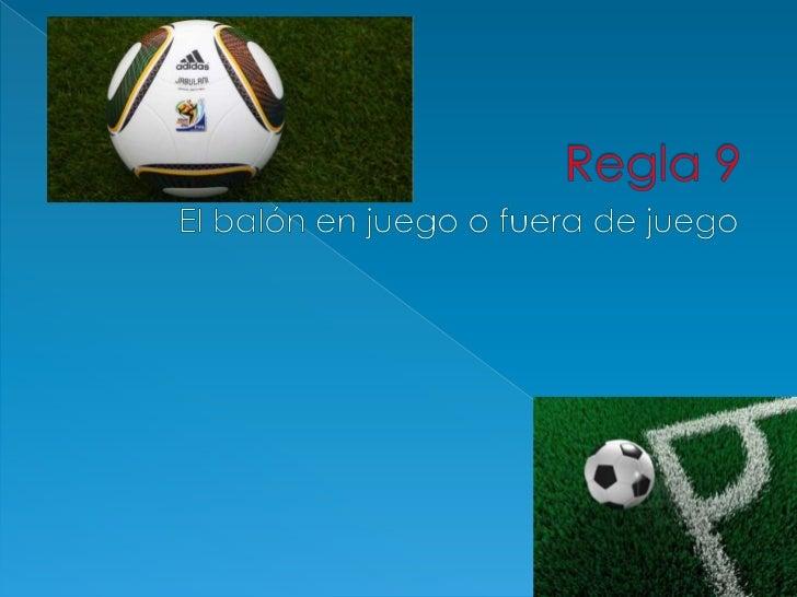  Balón  fuera de juego El balón en el terreno de juego toca  en una persona que no sea un  jugador
