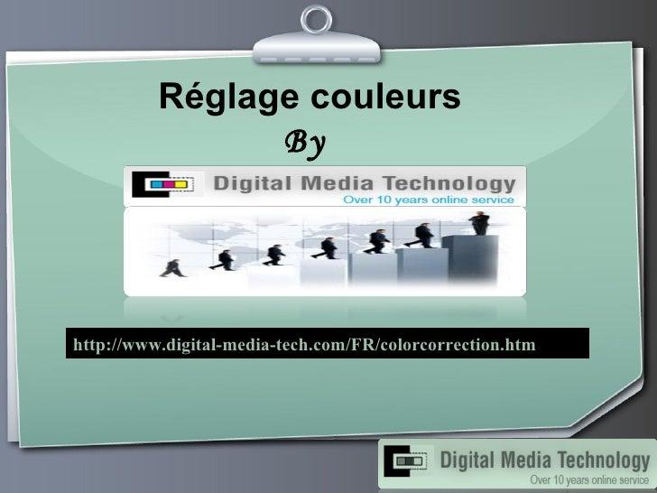 Réglage couleurs By   http://www.digital-media-tech.com/FR/colorcorrection.htm